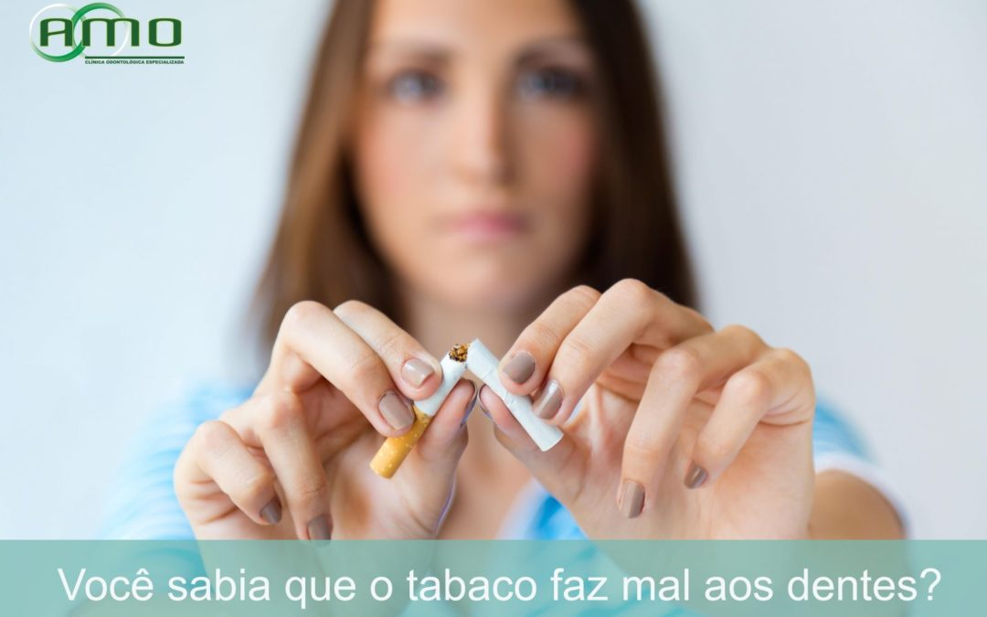 Você sabia que o tabaco faz mal aos dentes?